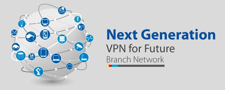 Next-Generation-VPN-for-Future-Branch-Network
